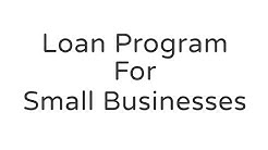 Loan Program for Small Businesses