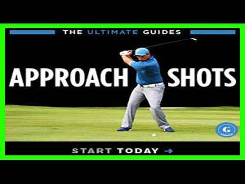 Breaking News   The ultimate guides: approach shots