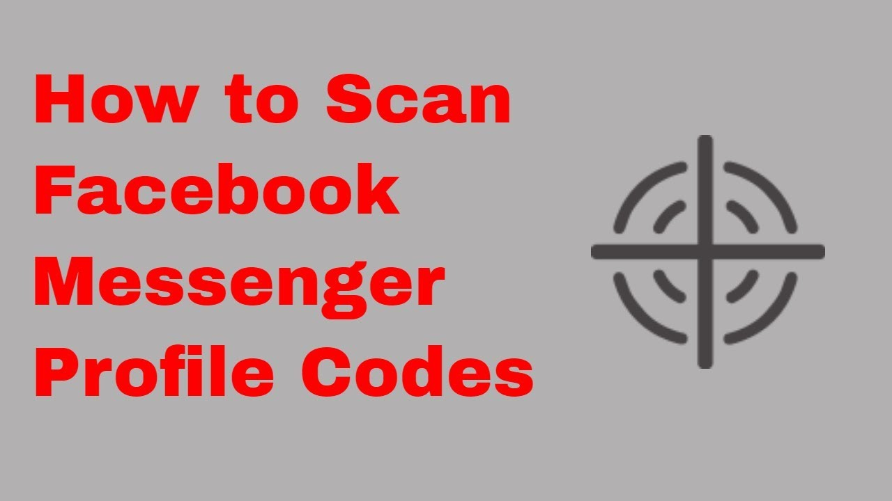 How to Scan the Facebook Messenger Code from Android Phone