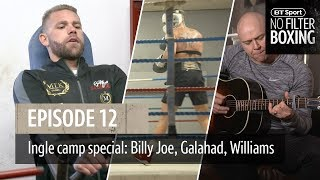 No Filter Boxing episode 12 | Galahad, sparring, Billy Joe Saunders, Liam Williams