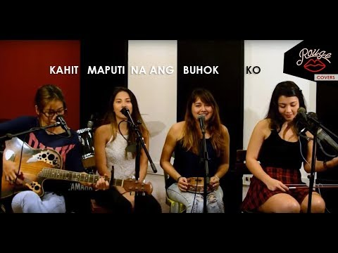 Kahit maputi na ang buhok ko - ROUGE (cover)