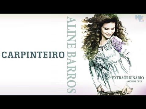 Carpinteiro - CD Extraordinário Amor de Deus - Aline Barros