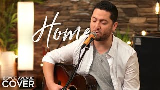 Home - Phillip Phillips (Boyce Avenue acoustic cover) on Spotify & Apple