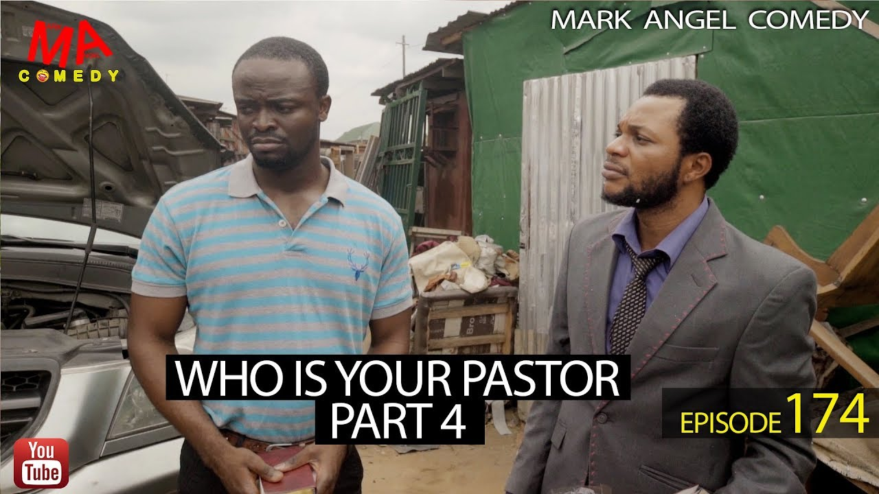 Download WHO IS YOUR PASTOR Part Four (Mark Angel Comedy) (Episode 174)