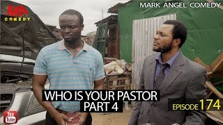 WHO IS YOUR PASTOR Part Four (Mark Angel Comedy Episode 174)