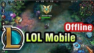 Liên Minh Huyền Thoại Mobile bản MOD Offline chơi không cần Mạng cho Android - LOL Mobile Offline