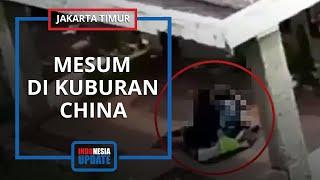 Begini Pengakuan Saksi Soal Video Mesum Sejoli Di Kuburan China, Tak Sadar Direkam Sampai 2 Menit