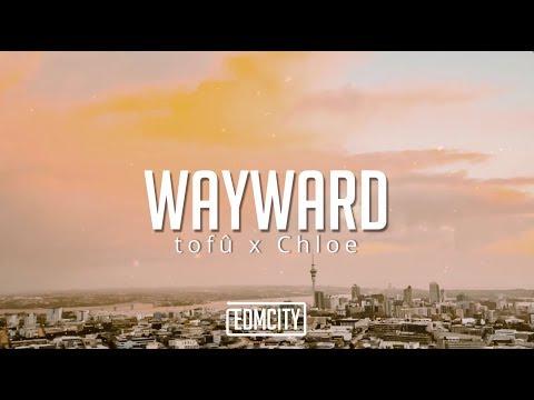 tofû x Chloe - Wayward (Lyric Video)