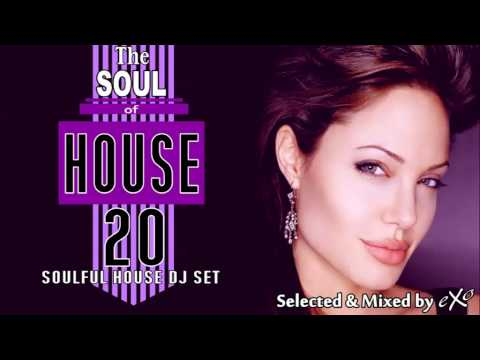 The Soul of House Vol. 20 (Soulful House Mix)