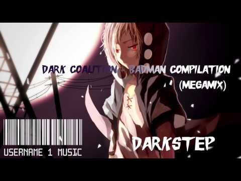 【Darkstep】Dark Coalition - Badman Compilation MegaMix