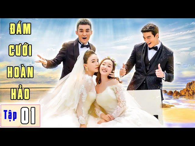 Phim Ngôn Tình 2021 | ĐÁM CƯỚI HOÀN HẢO - Tập 1 | Phim Bộ Trung Quốc Hay Nhất 2021