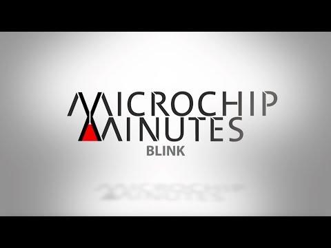 Microchip Minutes - Episode 5 - Blink