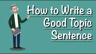 ESL writing - How to Write a GOOD Topic Sentence