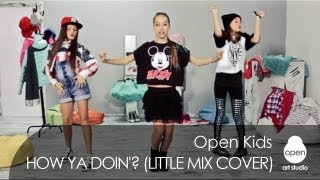 Open Kids - How Ya Doin'? (Little Mix cover) - Open Art Studio