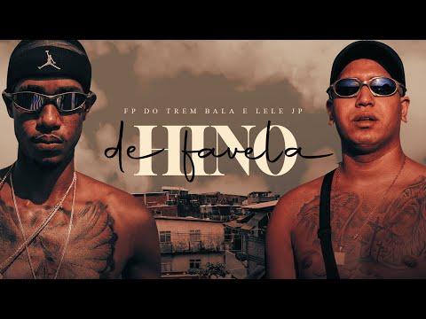 FP do Trem Bala ft. MC Lele JP – Hino de Favela