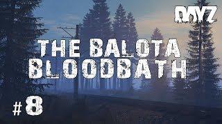 BALOTA BLOODBATH! | .63 Adventures #8 | DayZ Standalone