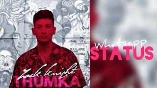 Zack Knight - Thumka (Whatsapp Status)