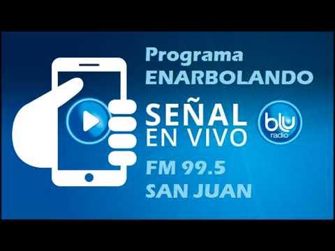 Programa Enarbolando 24/10/2017 - Radio Blu FM 99.5 San Juan