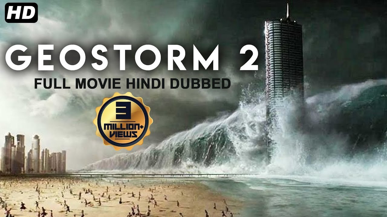 Download GEOSTORM 2 2020 New Released Full Hindi Dubbed Movie   Hollywood Action Movies In Hindi