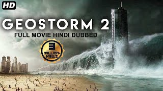 GEOSTORM 2 2020 New Released Full Hindi Dubbed Movie   Hollywood Action Movies In Hindi Thumb