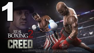 Real Boxing 2: CREED - Gameplay Walkthrough Part 1 - Chapter 1: Stages 1-2 (iOS, Android)