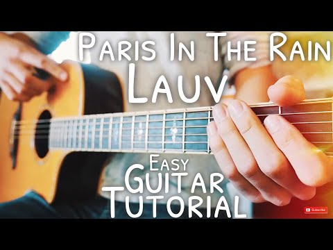 Paris In The Rain Lauv Guitar Tutorial // Paris In The Rain Guitar // Guitar Lesson #585