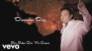 Diomedes Díaz - Sin Saber Que Me Espera (Cover Audio)