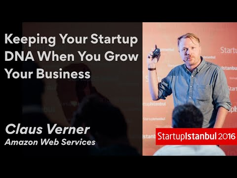 Keeping Your Startup DNA When You Grow Your Business - Claus Verner -Startup Istanbul