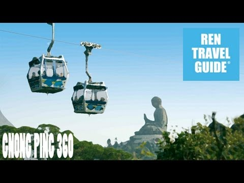 Ngong Ping 360, Hong Kong- Ren Travel Guide Travel Video