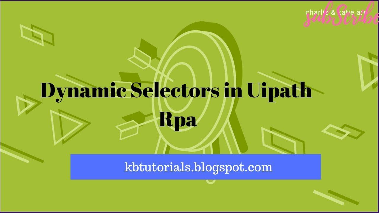 Dynamic Selectors In UiPath Rpa part-2