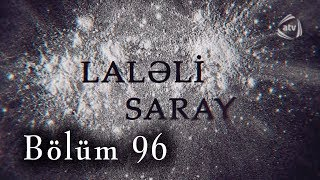 Laləli Saray (96-cı bölüm)