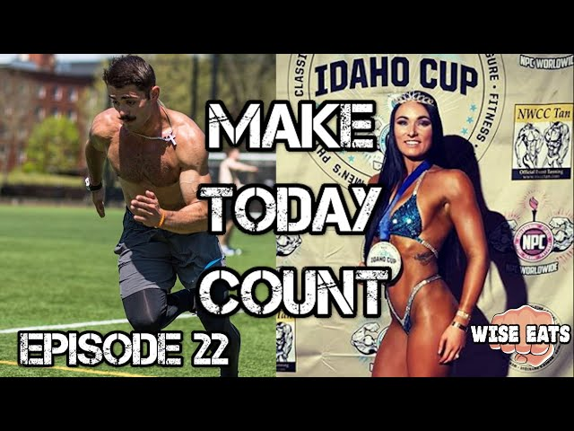 MAKE TODAY COUNT w/ Cooper Brunner & Kirsten McCallum (Wise Eats Podcast Episode #22)