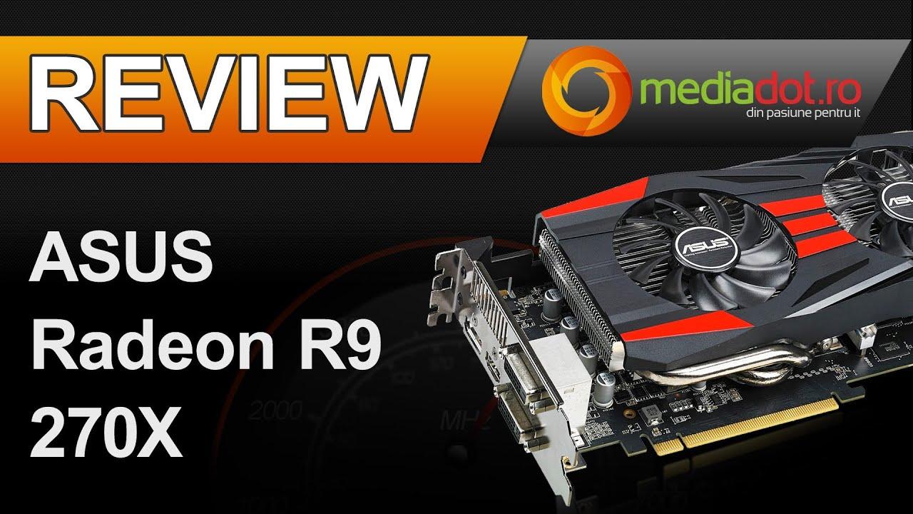 Placa video ASUS Radeon R9 270X 2GB GDDR5 256-bit [DirectCU II] - Video  Review MediaDOT ro