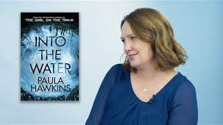 Paula Hawkins on Into The Water