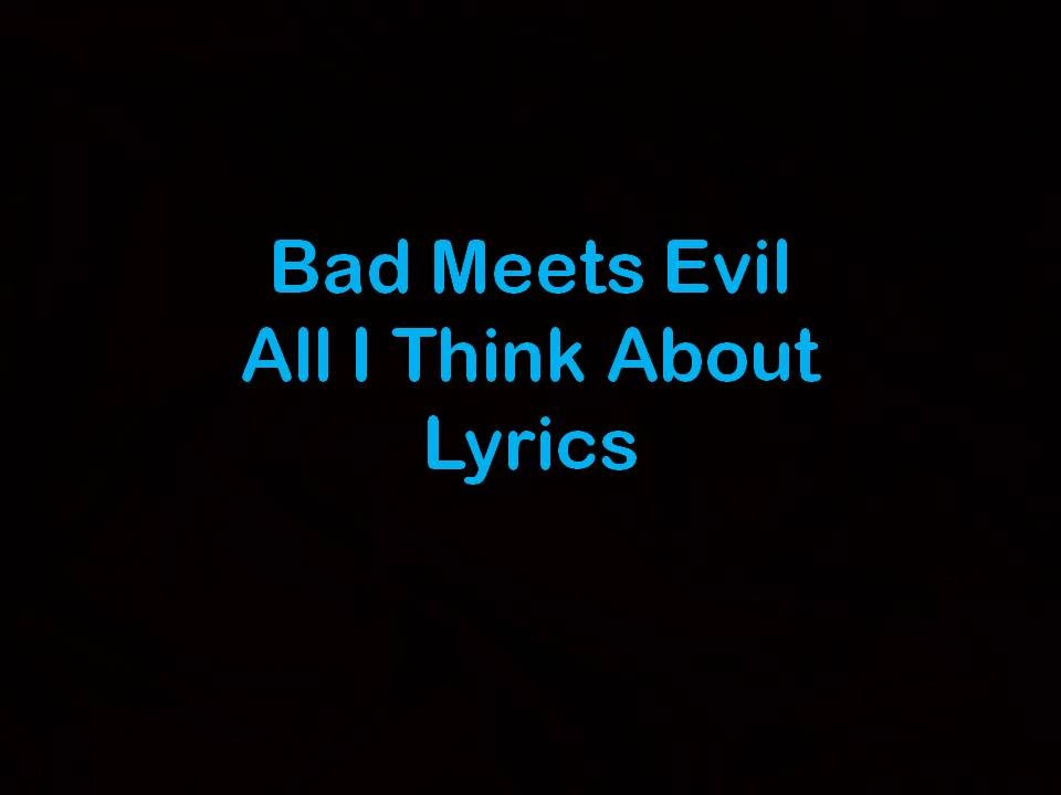 Lyric freestyle diss lyrics : Bad Meets Evil - All I Think About [Lyrics] - YouTube
