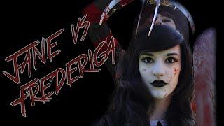 JANE VS FREDERICA! HALLOWEEN SPECIAL!