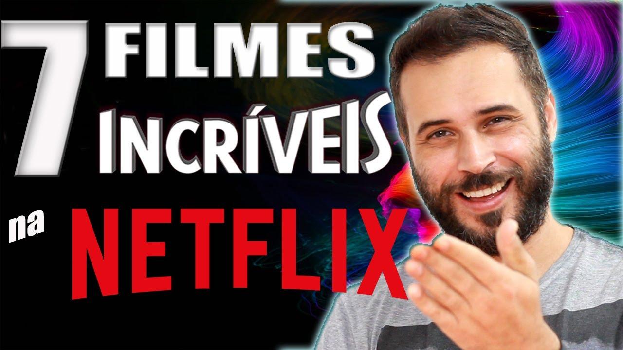 Download 7 FILMES INCRÍVEIS na NETFLIX : SÓ FILMÃO