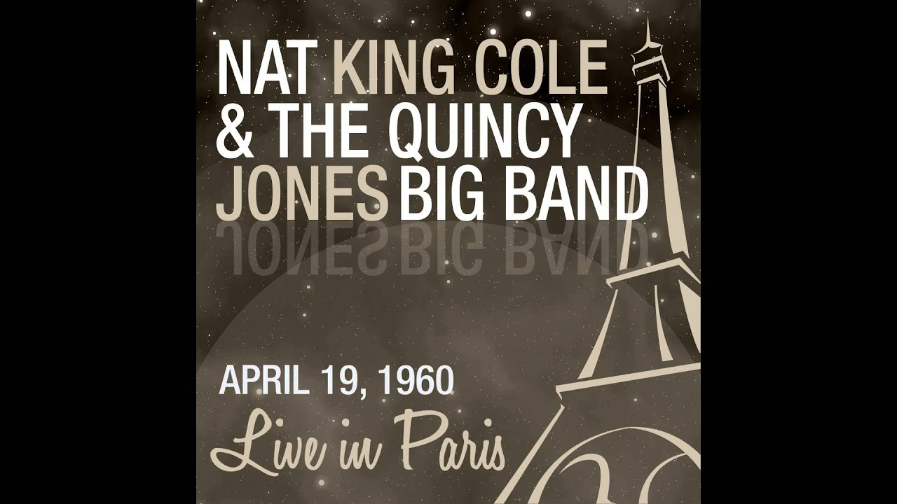 Nat King Cole The Quincy Jones Big Band Tickle Toe Live April
