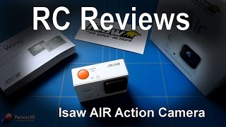 RC Review - Isaw AIR Action Camera 1080P WIFI