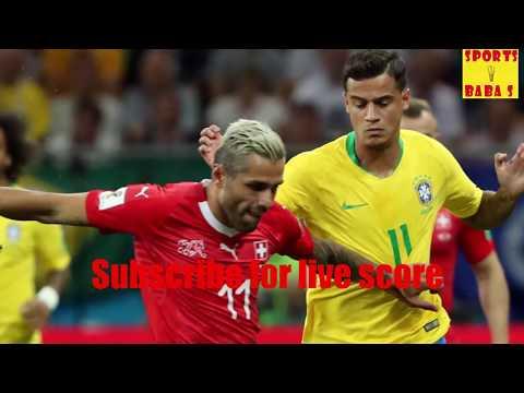 Live: serbia vs switzerland 2018 fifa world cup score || 1-2 || football match today