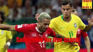 Live: Serbia vs Switzerland 2018 FIFA world cup score || 1-2 || Football match today