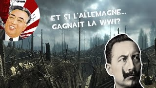 Et Si L'Allemagne Gagnait La Première Guerre Mondiale?
