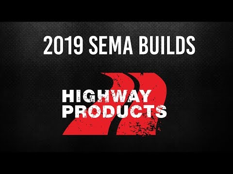 Highway Products | 2019 SEMA Builds