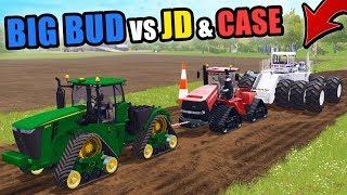 TUG OF WAR | BIG BUD vs DEERE and CASE! FARMING SIMULATOR 2017