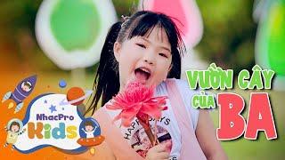 Vườn Cây Của Ba - Bé Mai Vy ♫ Nhạc Thiếu Nhi Cho Bé Sối Động ♫ NhacPro Kids - Âm Nhạc Cho Bé