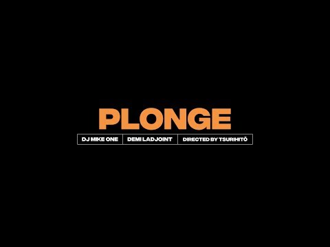 DEMI LADJOINT - Plonge (ft DJ MIKE ONE)