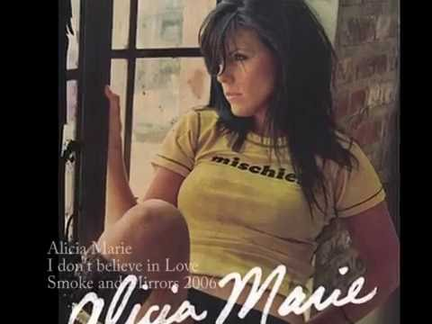 Alicia Marie – I don't Believe in Love
