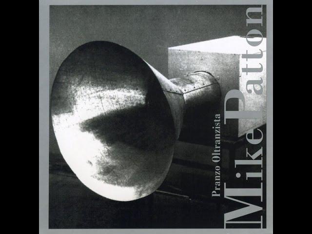 Mike Patton Pranzo Oltranzista 1997 Full Album Youtube