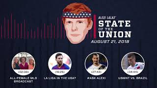 All-female MLS broadcast + Zlatan | EPISODE 28 | ALEXI LALAS' STATE OF THE UNION PODCAST