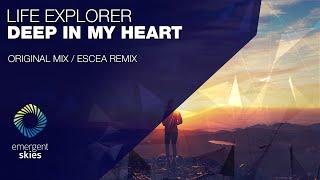 Life Explorer - Deep In My Heart (Escea Remix) [Emergent Skies]